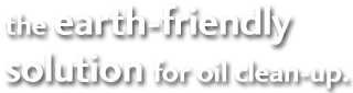 the earth friendly solution to clean up oil